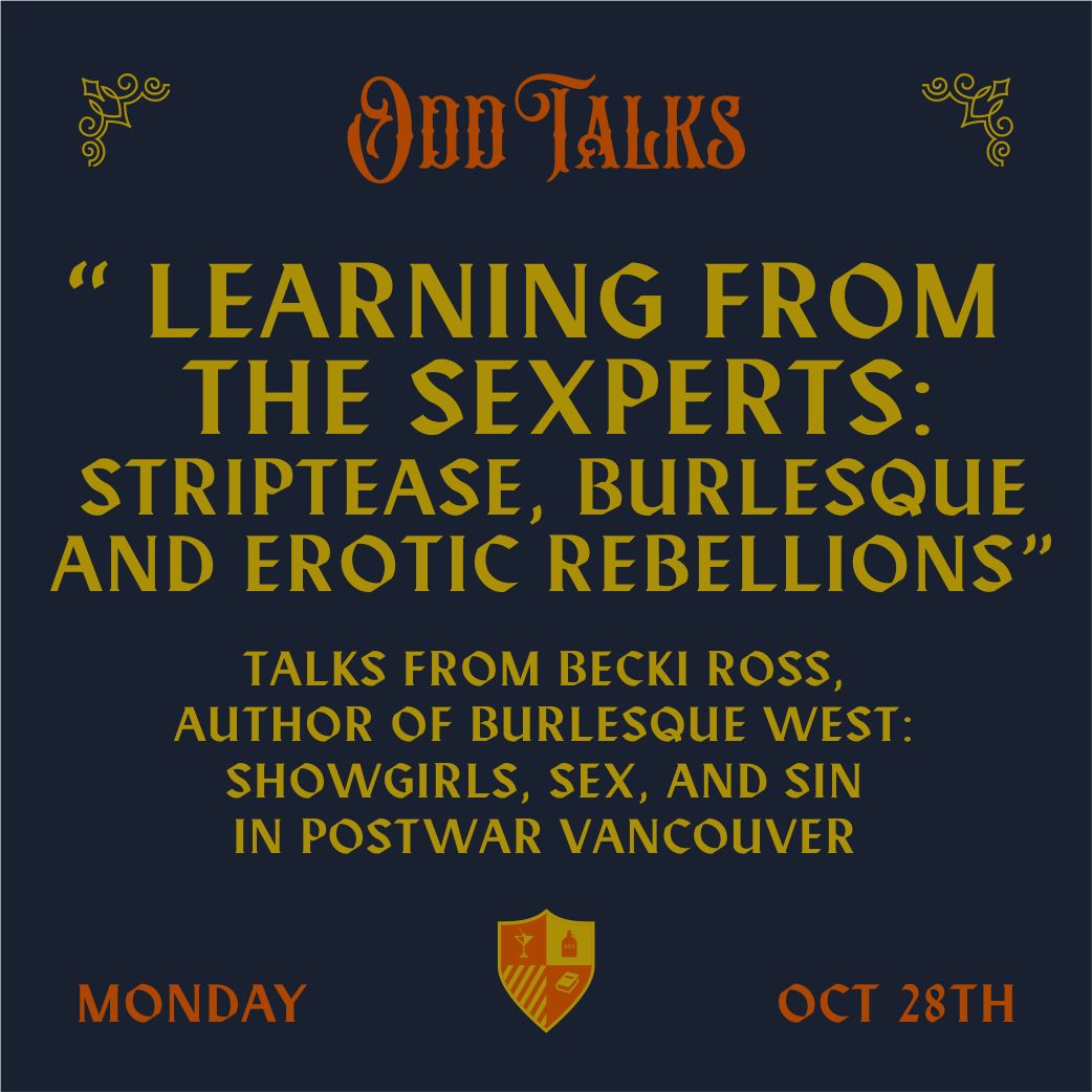 Odd Talks Part Six, Learning from the Sexperts -- Striptease, Burlesque and Erotic Rebellions
